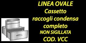 http://www.cannefumarieinox.pasqualiangiolino.com/linea-ovale---cassetto-raccogli-condensa-normale