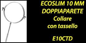 http://www.cannefumarieinox.pasqualiangiolino.com/linea-ecoslim-collare-tassello-e10ctd
